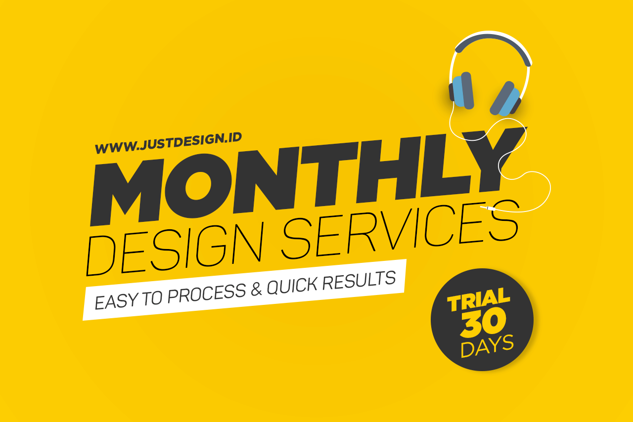 Monthly Design Services, Start from 2,5 Juta Rupiah!